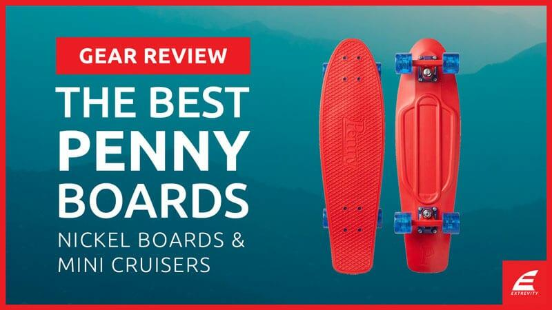 The Best Penny & Nickel Boards 2020